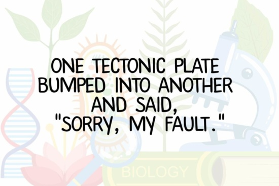 One tectonic plate bumped into another...